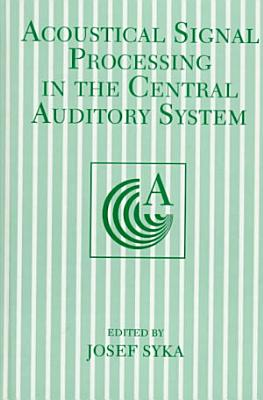 Acoustical Signal Processing in the Central Auditory System PDF