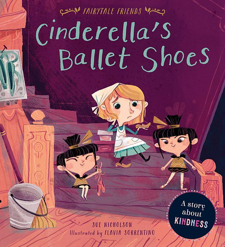 Fairytale Friends: Cinderella's Ballet Shoes