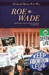 Roe v. Wade: Abortion and a WomanÍs Right to Privacy
