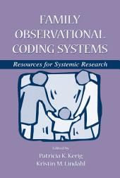 Family Observational Coding Systems: Resources for Systemic Research