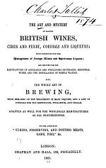 The Art and Mystery of Making British Wines, Cider and Perry, Cordials and Liqueurs ...