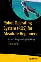 Robot Operating System  ROS  for Absolute Beginners PDF