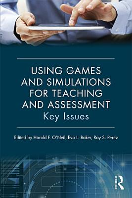 Using Games and Simulations for Teaching and Assessment PDF