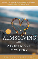 Almsgiving and Atonement Mystery   Essays in First Christianity PDF