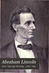 Abraham Lincoln: A History, Volume 1