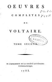 Oeuvres completes de Voltaire: tome second