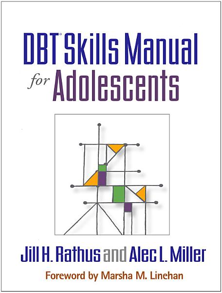 DBT? Skills Manual for Adolescents