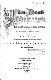 William Hogarth's Zeichnungen ... Mit der vollständigen Erklärung derselben von G. C. Lichtenberg. Herausgegeben ... von ... Franz Kottenkamp ... Zweite verbesserte Auflage