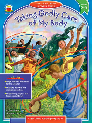Taking Godly Care of My Body  Grades 2   5 PDF