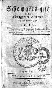 Schematismus für das Königreich Böhmen auf das gemeine Jahr 1817: Erster Theil