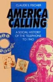 America Calling: A Social History of the Telephone to 1940