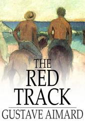 The Red Track: A Story of Social Life in Mexico