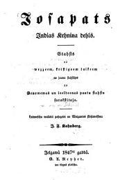 Josapats Judias Kehnia dehls: Nahsts no wezzeem, kristigrem laikeem ... Latwerschu wallodâ pahrzeltzs no Wolguntes skohlmeistera J. F. Rahnberg. (Josaphat, Königssohn von Judien.)