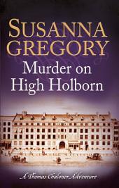 Murder on High Holborn: Chaloner's Ninth Exploit in Restoration London