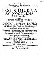 Diss. theol. ad psalmum XCI. versum 5 et 6, quo pestis diurna ac nocturna describi creditur