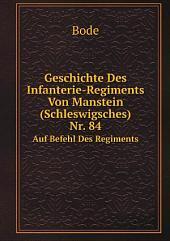 Geschichte Des Infanterie-Regiments Von Manstein (Schleswigsches) Nr. 84