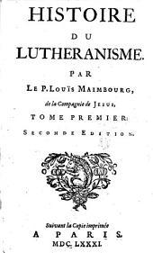 HISTOIRE DU LUTHERANISME.: TOME PREMIER