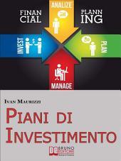 Piani di Investimento. Come Creare una Strategia di Investimento di Capitale attraverso le Dinamiche dei Cicli Economici. (Ebook Italiano - Anteprima Gratis): Come Creare una Strategia di Investimento di Capitale attraverso le Dinamiche dei Cicli Economici