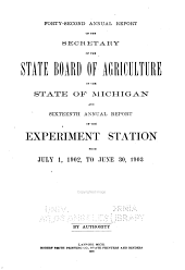 Annual Report of the Secretary of the State Board of Agriculture of the State of Michigan and ... Annual Report of the Agricultural College Experiment Station from ...: Volume 42