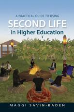 A Practical Guide to Using Second Life in Higher Education PDF