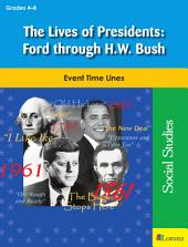 The Lives of Presidents: Ford through H.W. Bush: Event Time Lines