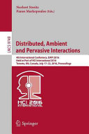 Distributed, Ambient and Pervasive Interactions