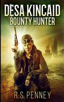 Desa Kincaid - Bounty Hunter (Desa Kincaid Book 1)
