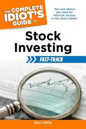 The Complete Idiot's Guide to Stock Investing Fast-Track