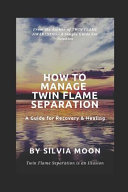 How to Manage Twin Flame Separation