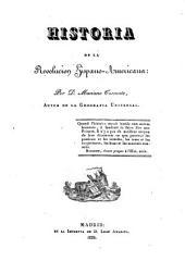 Historia de la revolución hispano-americana: (VIII, 116, 456 p., [6] h. de lám. pleg.)