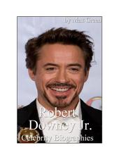 Celebrity Biographies - The Amazing Life Of Robert Downey Jr. - Famous Stars