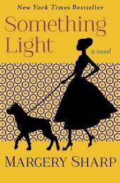 Something Light: A Novel