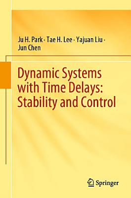 Dynamic Systems with Time Delays  Stability and Control PDF