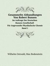 Gesammelte Abhandlungen Von Robert Bunsen
