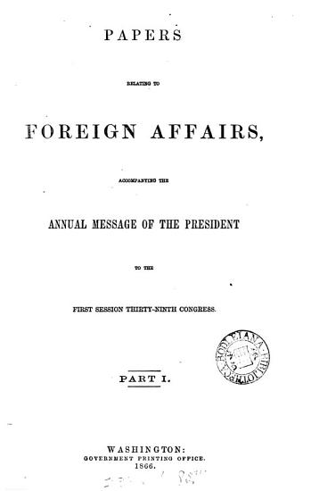 Papers relating to foreign affairs  afterw   Foreign relations of the United States PDF