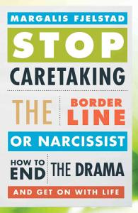 Stop Caretaking the Borderline Or Narcissist Book