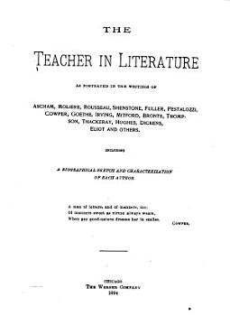 The Teacher in Literature as Portrayed in the Writings of English  French  German and American Authors PDF