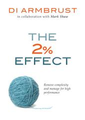 The 2% Effect: Remove Complexity and Manage for High Performance
