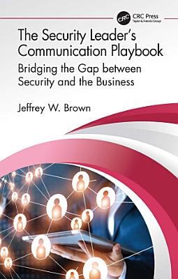 The Security Leader   s Communication Playbook