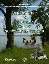 Sagensteine in Schwerin und im Schweriner Umland: 2. überarbeitete und erweiterte Ausgabe, Ausgabe 2