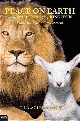 Peace on Earth  Millennium of King Jesus
