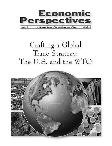Crafting a Global Trade Strategy  the U S  and the WTO PDF