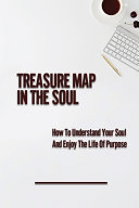 Treasure Map In The Soul