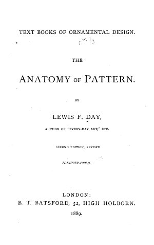 Ornamental Design Embracing The Anatomy of Pattern  2nd Ed   The Planning of Ornament  2nd Ed   The Application of Ornament  With 116 Full Page Illustrations