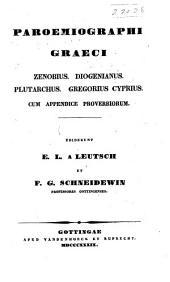 Paroemiographi Graeci: Zenobius. Diogenianus. Plutarchus. Gregorius Cyprius. Cum appendice proverbiorum