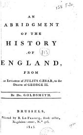An Abridgment of the History of England: From the Invasion of Julius Caesar, to the Death of George II.