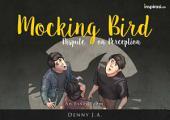 Mocking Bird: Dispute on Perception