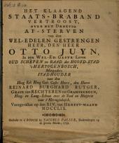 Het klaagend Staats-Braband vertroost, over het droevig af-sterven van [...] Otto Juyn [...] oud schepen en raad der hoofd-stad 'sHertogenbosch