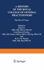 A History of the Royal College of General Practitioners: The First 25 Years