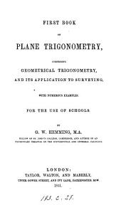 First book on plane trigonometry, comprising geometrical trigonometry
